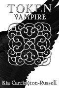 Token Vampire (Token Huntress, #2) - Kia Carrington-Russell