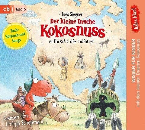 Alles klar! Der kleine Drache Kokosnuss erforscht: Die Indianer - Ingo Siegner