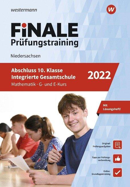 FiNALE Prüfungstraining Abschluss Integrierte Gesamtschule Niedersachsen. Mathematik 2022 - Julia Hartmann, Jutta Klein