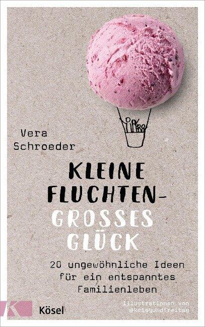 Kleine Fluchten - großes Glück - Vera Schroeder