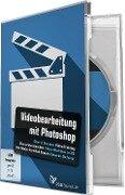 Videobearbeitung mit Photoshop - Michael Baierl, Eduardo Da, Anna Demianenko, Dennis Kovarik, Matthias Petri