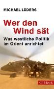Wer den Wind sät - Michael Lüders
