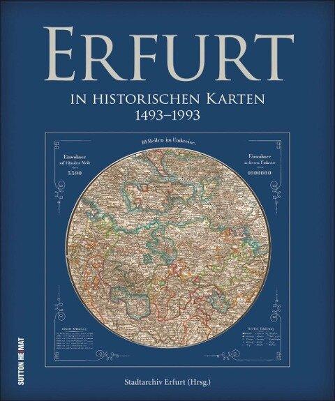 Erfurt in historischen Karten 1493 bis 1993
