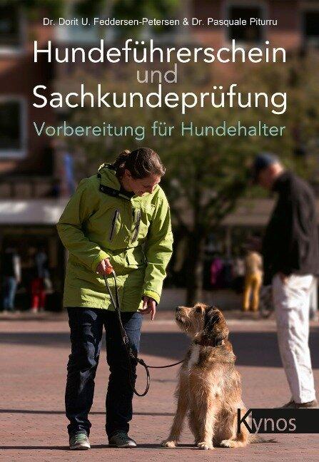 Hundeführerschein und Sachkundeprüfung - Dorit Urd Feddersen-Petersen, Pasquale Piturru