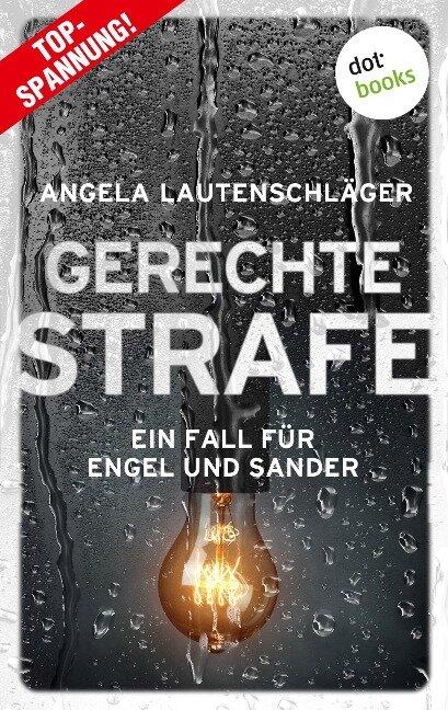 Gerechte Strafe - Ein Fall für Engel und Sander 5 - Angela Lautenschläger