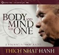 Body and Mind Are One: A Training in Mindfulness - Thich Nhat Hanh