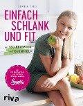 Einfach schlank und fit - Sophia Thiel