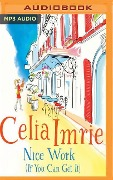 NICE WORK (IF YOU CAN GET IT M - Celia Imrie