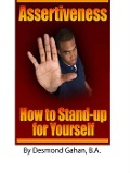 Assertiveness: How to Stand-Up for Yourself - Desmond Gahan