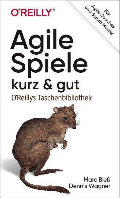 Agile Spiele - kurz & gut - Dennis Wagner, Marc Bleß