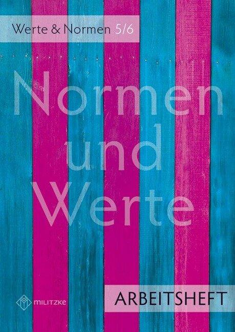 Normen und Werte. Klassen 5/6. Arbeitsheft. Niedersachsen - Silke Pfeiffer