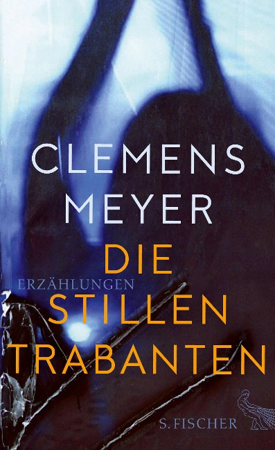 Die stillen Trabanten - Clemens Meyer