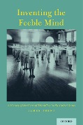 Inventing the Feeble Mind - James Trent