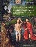 Meisterwerke der christlichen Kunst. Lesejahr C - Wolfgang Vogl