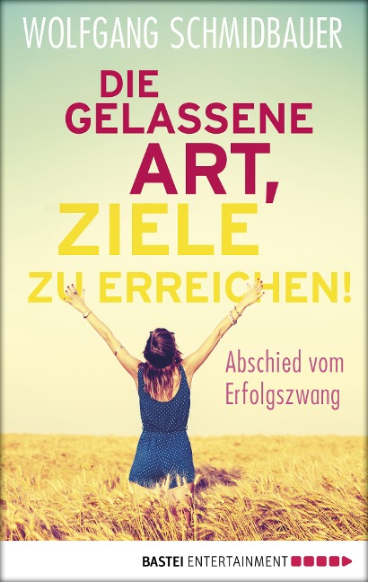 Die gelassene Art, Ziele zu erreichen - Wolfgang Schmidbauer