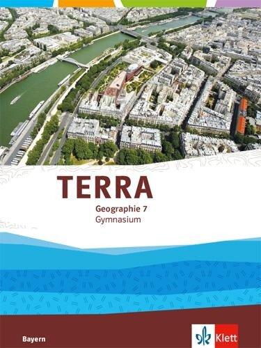 TERRA Geographie 7. Ausgabe Bayern Gymnasium. Schülerbuch Klasse 7 -
