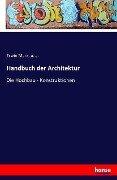 Handbuch der Architektur - Erwin Marx, U. A.