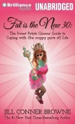 Fat Is the New 30: The Sweet Potato Queens' Guide to Coping with (the Crappy Parts Of) Life - Jill Conner Browne