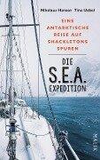 Die S.E.A.-Expedition - Eine antarktische Reise auf Shackletons Spuren - Nikolaus Hansen, Tina Uebel
