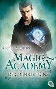 Magic Academy - Der dunkle Prinz - Rachel E. Carter