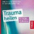 Trauma heilen - Cornelia Dehner-Rau, Luise Reddemann