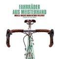 Fahrräder aus Meisterhand - Christine Elliott, David Jablonka