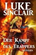 Der Kampf des Trappers - Luke Sinclair