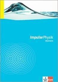 Impulse Physik Oberstufe. Neubearbeitung. Schülerbuch mit DVD-ROM -