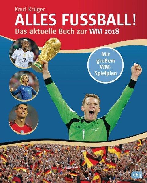 Alles Fußball - Das aktuelle Buch zur WM 2018 - Knut Krüger