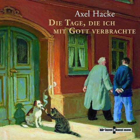 Die Tage, die ich mit Gott verbrachte - Axel Hacke