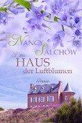 Das Haus der Luftblumen - Nancy Salchow