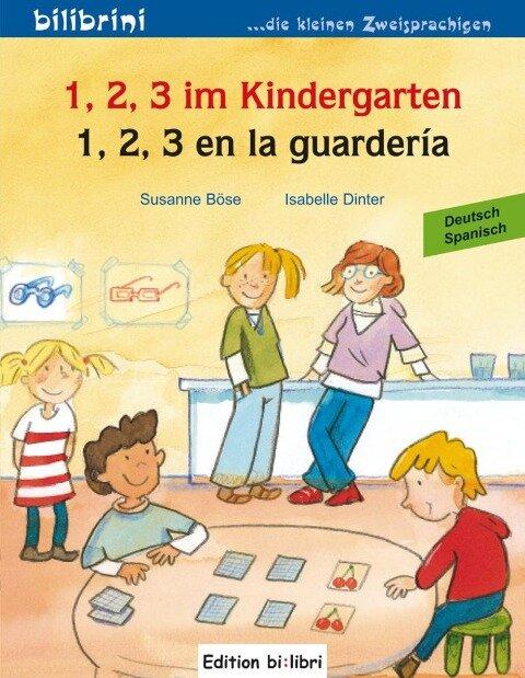 1, 2, 3 im Kindergarten. Kinderbuch Deutsch-Spanisch - Susanne Böse, Isabelle Dinter