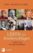 Leben ist Brückenschlagen - Karl-Josef Kuschel
