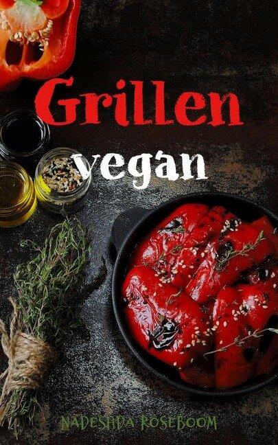 Grillen vegan - Nadeshda Roseboom