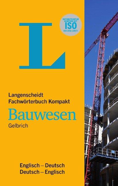 Langenscheidt Fachwörterbuch Kompakt Bauwesen Englisch - Uli Gelbrich