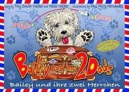 Bailey und ihre zwei Herrchen - Bailey and her two dads - Heiko Voelker, Troy Smith-Voelker