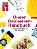 Unser Bauherren-Handbuch - Karl-Gerhard Haas, Rüdiger Krisch, Werner Siepe, Frank Steeger