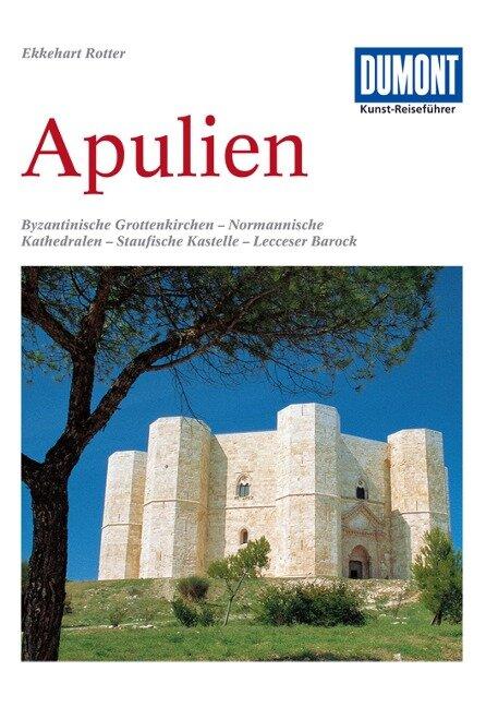 DuMont Kunst-Reiseführer Apulien - Ekkehart Rotter
