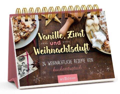 Vanille, Zimt und Weihnachtsduft - Adventskalender mit den 24 besten Rezepten zu Weihnachten von Kuchentratsch -
