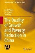 The Quality of Growth and Poverty Reduction in China - Xiaolin Wang, Limin Wang, Yan Wang