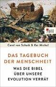 Das Tagebuch der Menschheit - Carel van Schaik, Kai Michel