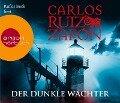 Der dunkle Wächter (Hörbestseller) - Carlos Ruiz Zafón