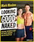 Looking good naked - Mark Maslow