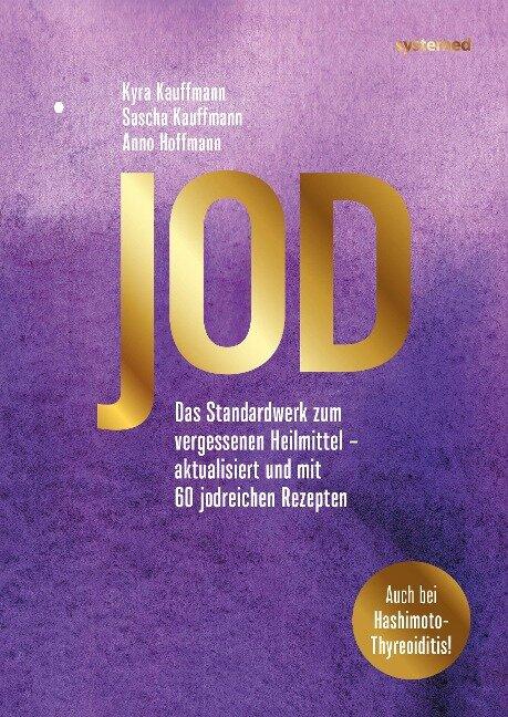 Jod - Schlüssel zur Gesundheit. 60 Rezepte - Kyra Kauffmann, Sascha Kauffmann, Anno Hoffmann