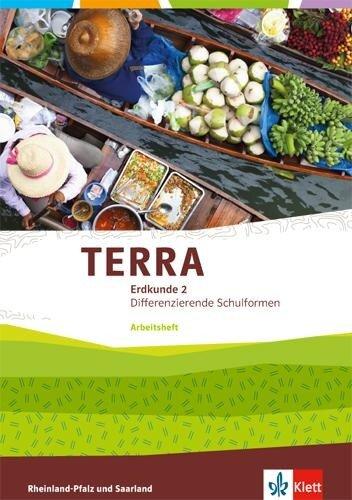 TERRA Erdkunde. 7/8 Klasse. Arbeitsheft. Ausgabe für Realschulen und Differenzierende Schularten. Rheinland-Pfalz und Saarland -