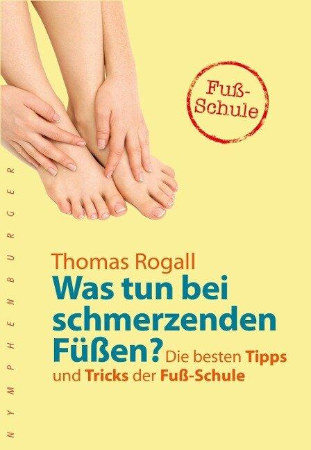 Was tun bei schmerzenden Füßen? - Thomas Rogall