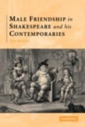 Male Friendship in Shakespeare and his Contemporaries - Thomas Macfaul