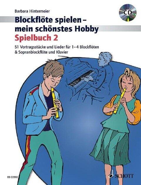 Blockflöte spielen - mein schönstes Hobby. Spielbuch 2. Mit CD - Barbara Hintermeier