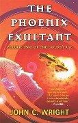 The Phoenix Exultant - John C. Wright
