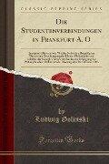 Die Studentenverbindungen in Frankfurt A. O - Ludwig Golinski
